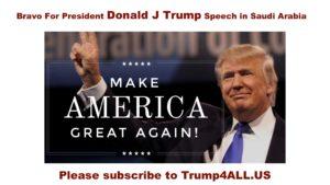 bravo-for-president-donald-j-trump-speech-in-saudi-arabia